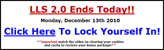 LLS2.0 Ends Today Dec 13 2010