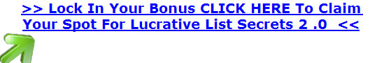 Lock in your Lucrative List Secrets 2.0 Bonus today